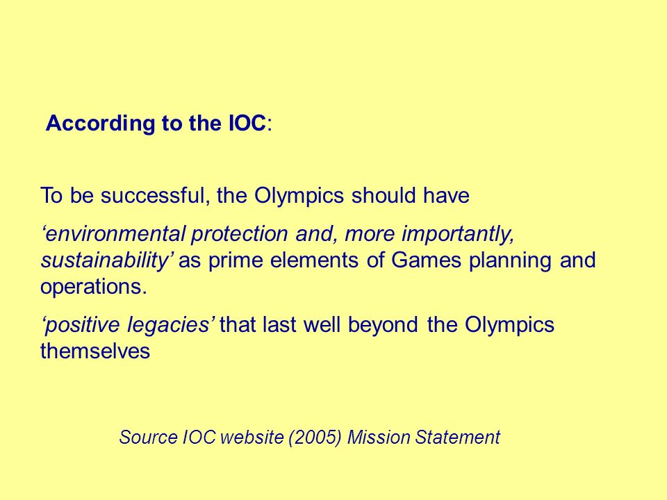 To be successful, the Olympics should have environmental protection and, more importantly, sustainability as prime elements of Games planning and oper