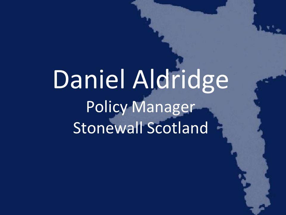 Daniel Aldridge Policy Manager Stonewall Scotland