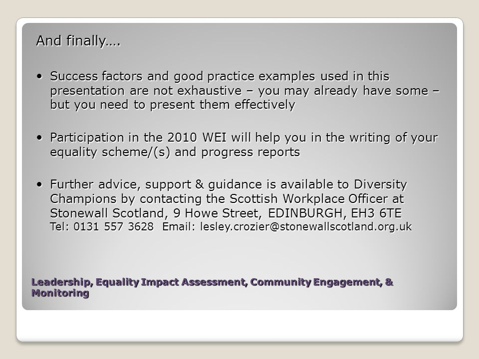 Leadership, Equality Impact Assessment, Community Engagement, & Monitoring And finally…. Success factors and good practice examples used in this prese