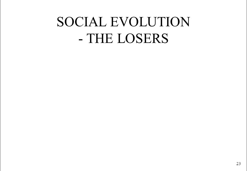 23 SOCIAL EVOLUTION - THE LOSERS