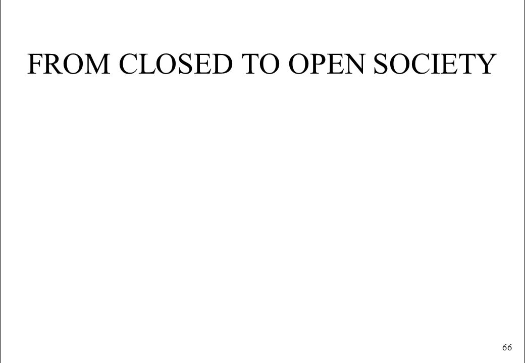 66 FROM CLOSED TO OPEN SOCIETY