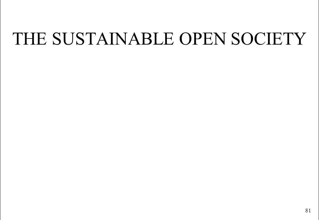81 THE SUSTAINABLE OPEN SOCIETY