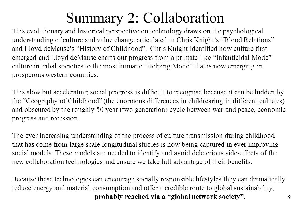 9 Summary 2: Collaboration This evolutionary and historical perspective on technology draws on the psychological understanding of culture and value ch