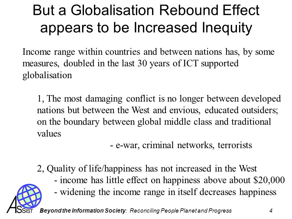 Beyond the Information Society: Reconciling People Planet and Progress 4 But a Globalisation Rebound Effect appears to be Increased Inequity Income ra
