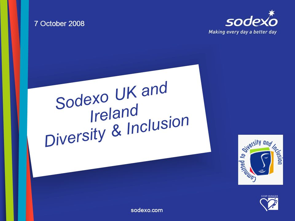 sodexo.com Sodexo UK and Ireland Diversity & Inclusion 7 October 2008