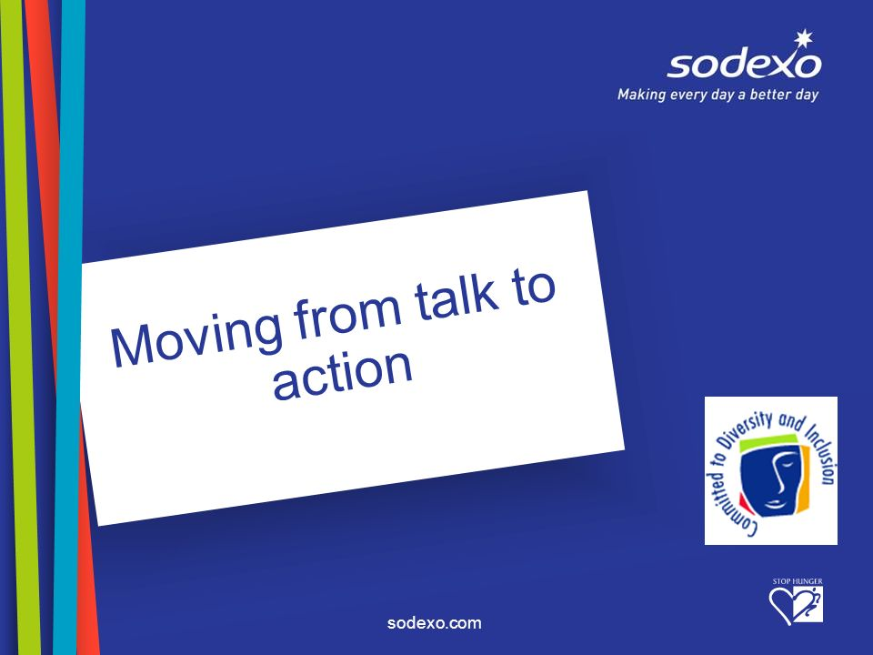 sodexo.com Moving from talk to action