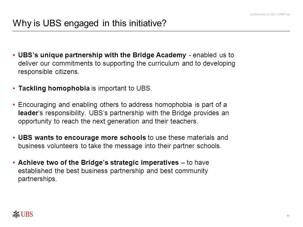 CA Champions July 2011 - DRAFT.ppt 11 Why is UBS engaged in this initiative.