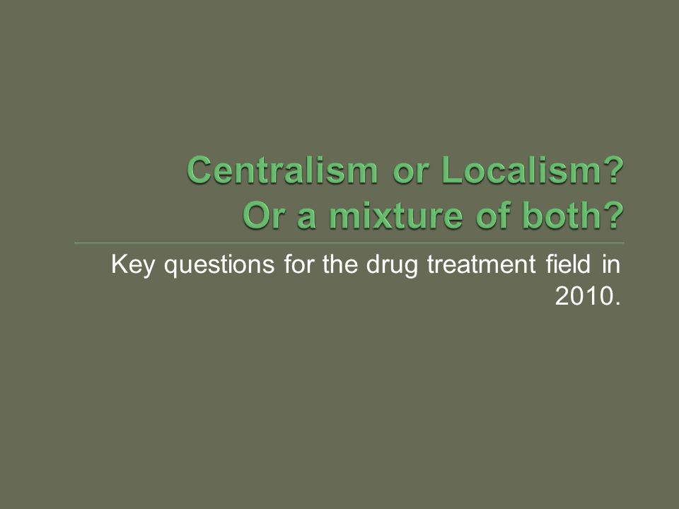Key questions for the drug treatment field in 2010.