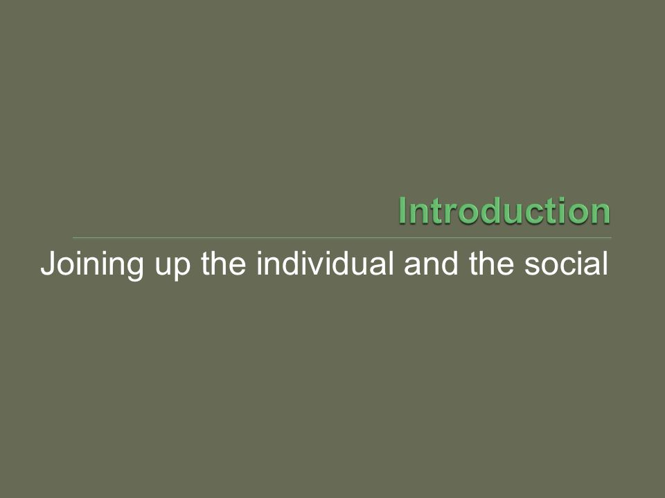 Joining up the individual and the social