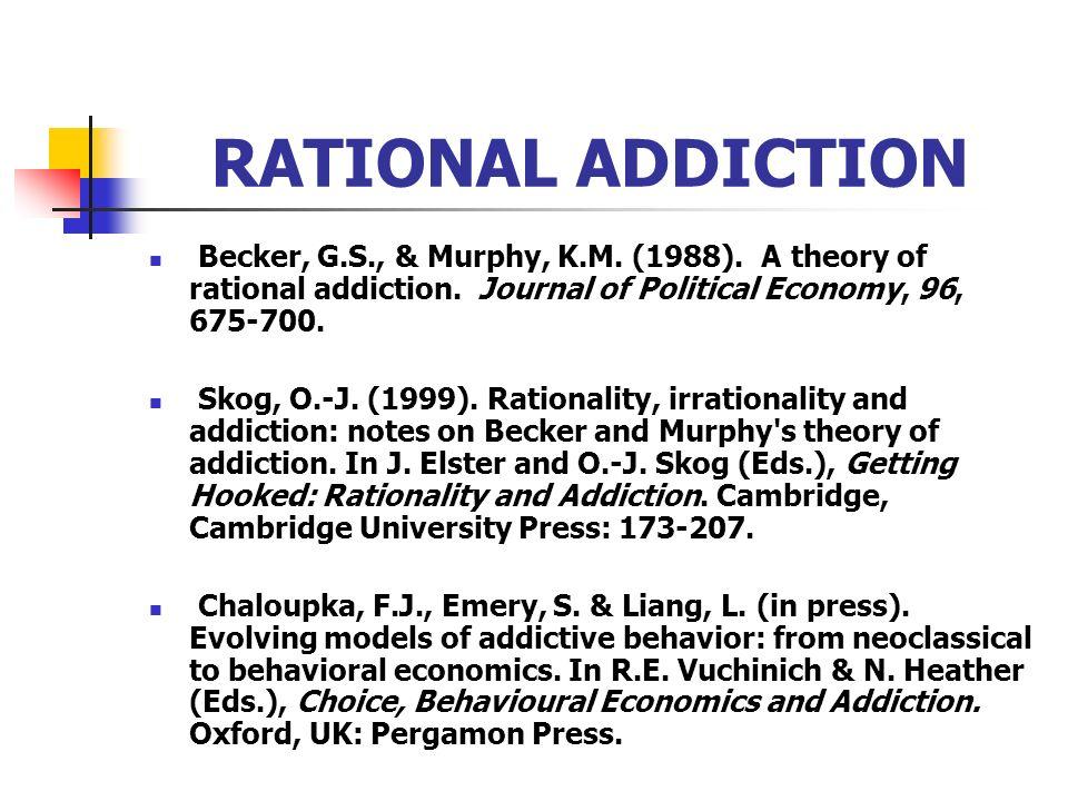 MELIORATION ADDICTION BEHAVIOURAL CHOICE THEORIES Melioration Addiction 2 1 4 3 Local Utility of Other Activities Local Utility of Drug Consumption Ab