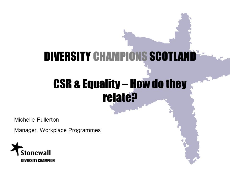 DIVERSITY CHAMPIONS SCOTLAND CSR & Equality – How do they relate.