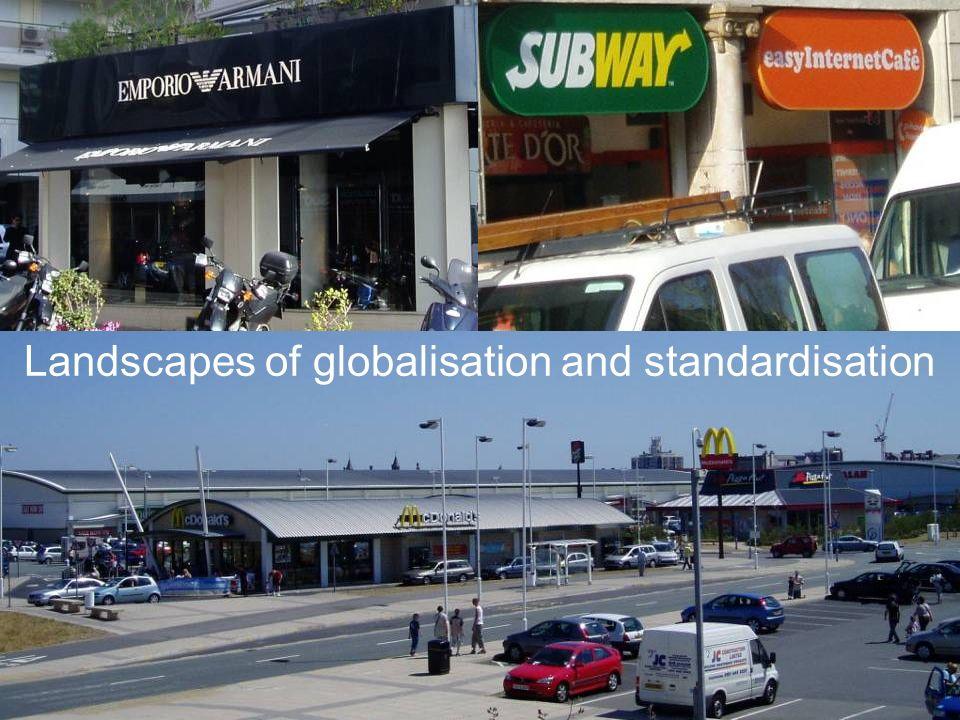 Landscapes of globalisation and standardisation
