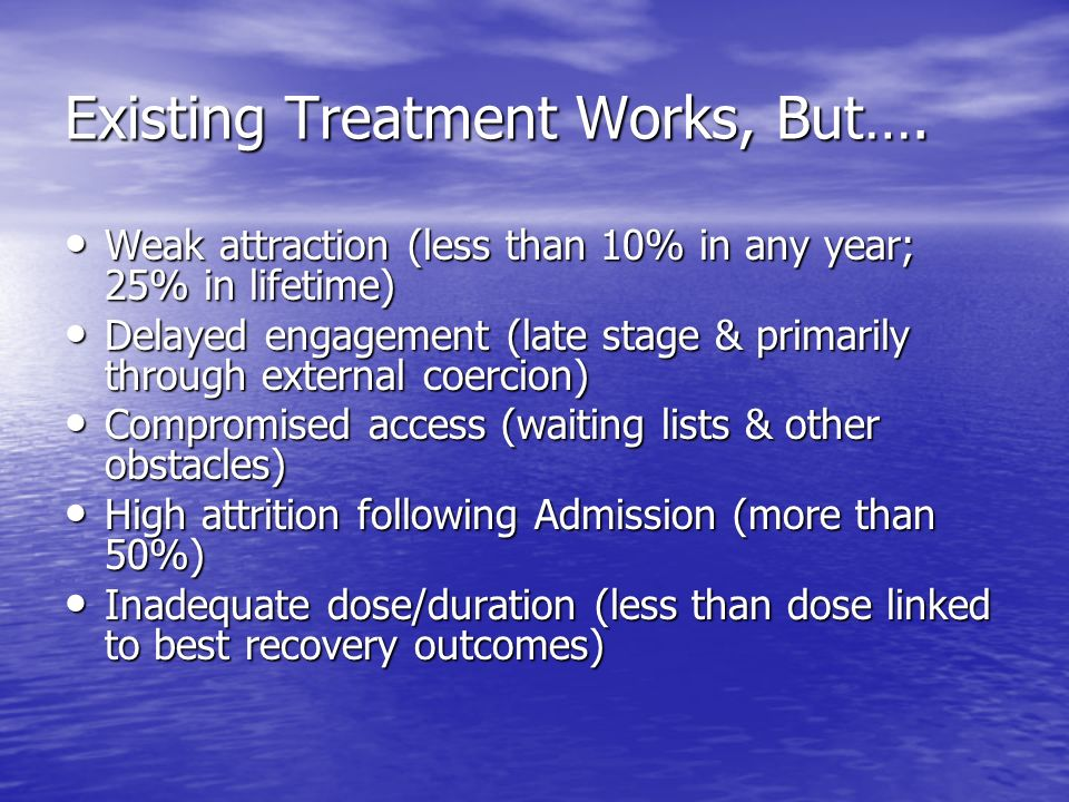 Existing Treatment Works, But…. Weak attraction (less than 10% in any year; 25% in lifetime) Weak attraction (less than 10% in any year; 25% in lifeti