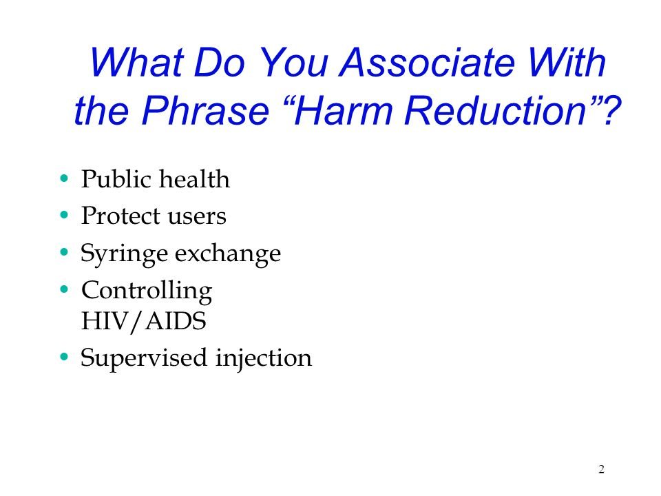 What Do You Associate With the Phrase Harm Reduction.