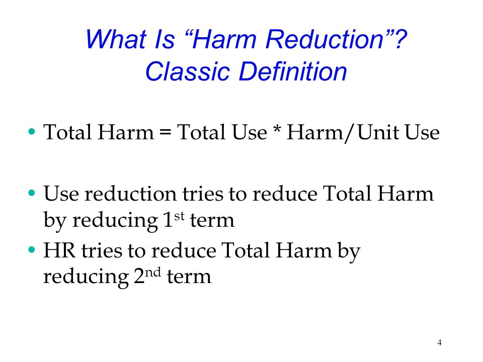 4 What Is Harm Reduction.