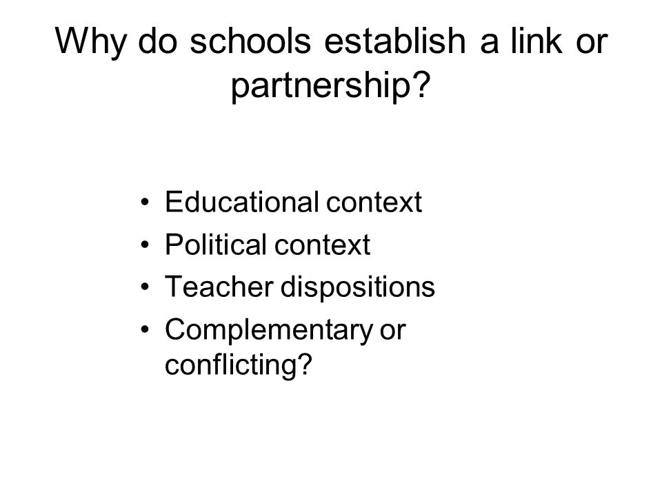 Why do schools establish a link or partnership.
