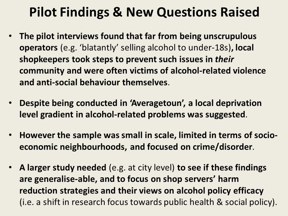 Pilot Findings & New Questions Raised The pilot interviews found that far from being unscrupulous operators (e.g.
