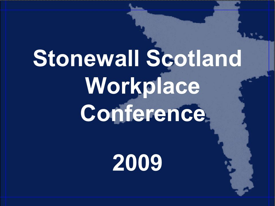 Stonewall Scotland Workplace Conference 2009
