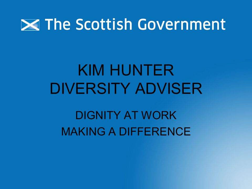 KIM HUNTER DIVERSITY ADVISER DIGNITY AT WORK MAKING A DIFFERENCE