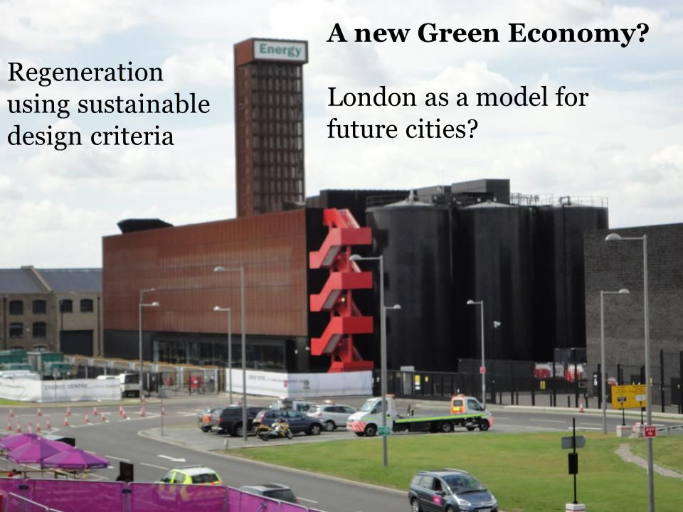 A new Green Economy. London as a model for future cities.