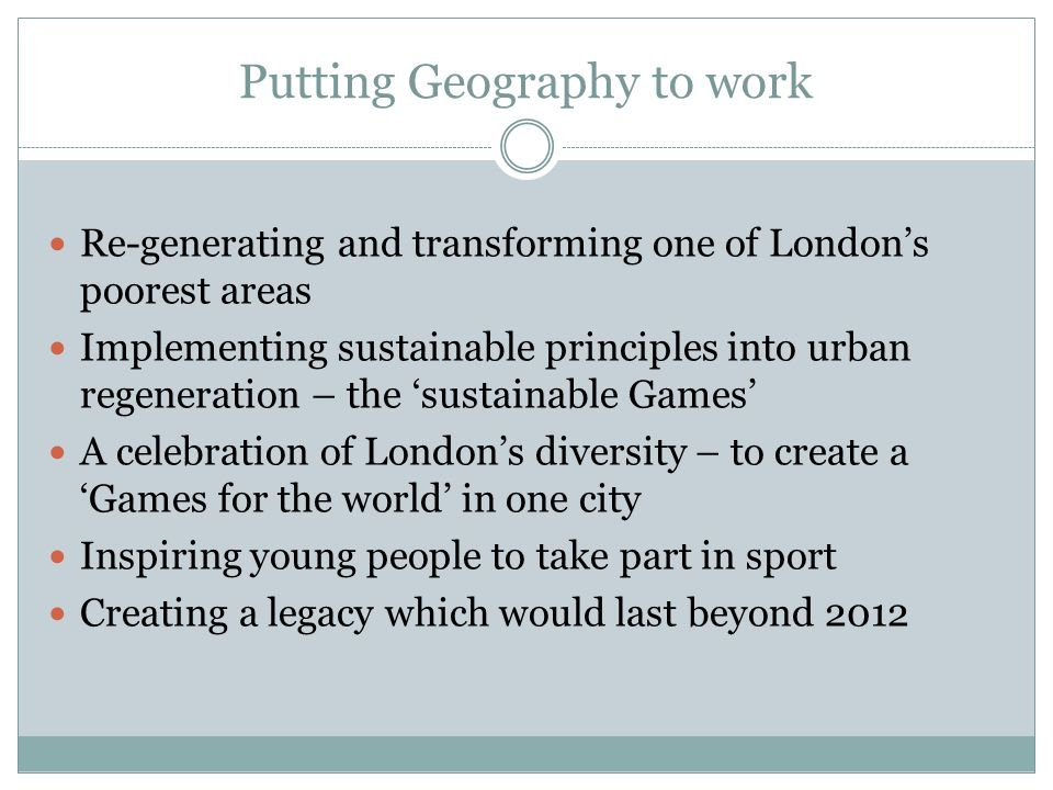Putting Geography to work Re-generating and transforming one of Londons poorest areas Implementing sustainable principles into urban regeneration – th