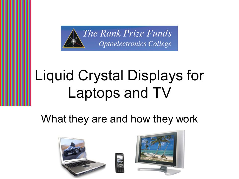 Liquid Crystal Displays for Laptops and TV What they are and how they work