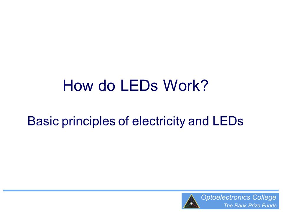 How do LEDs Work? Basic principles of electricity and LEDs