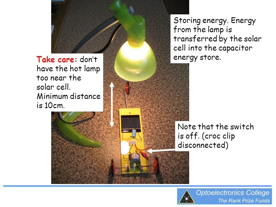 Storing energy. Energy from the lamp is transferred by the solar cell into the capacitor energy store. Note that the switch is off. (croc clip disconn