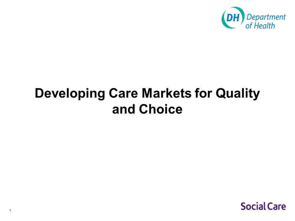 1 Developing Care Markets for Quality and Choice