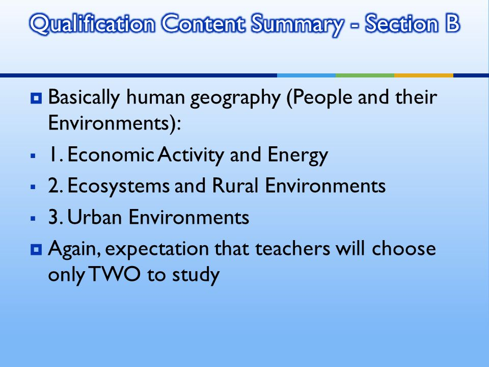Basically human geography (People and their Environments): 1.
