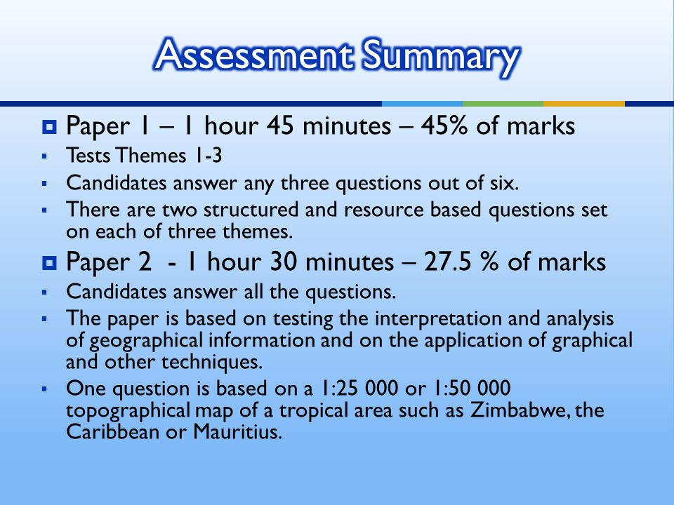 Paper 1 – 1 hour 45 minutes – 45% of marks Tests Themes 1-3 Candidates answer any three questions out of six.
