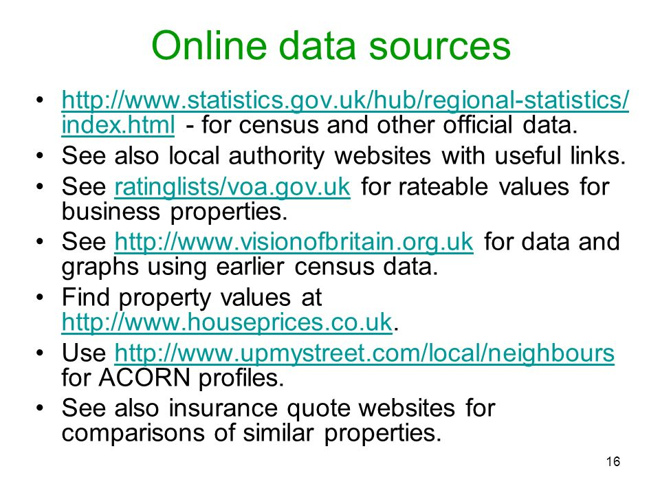 16 Online data sources http://www.statistics.gov.uk/hub/regional-statistics/ index.html - for census and other official data.http://www.statistics.gov