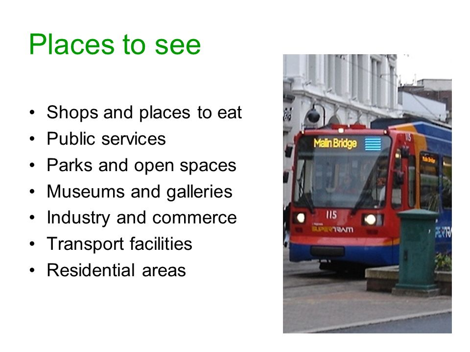 4 Places to see Shops and places to eat Public services Parks and open spaces Museums and galleries Industry and commerce Transport facilities Residen