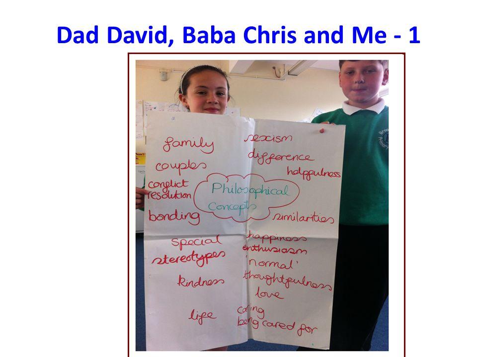 Dad David, Baba Chris and Me - 1