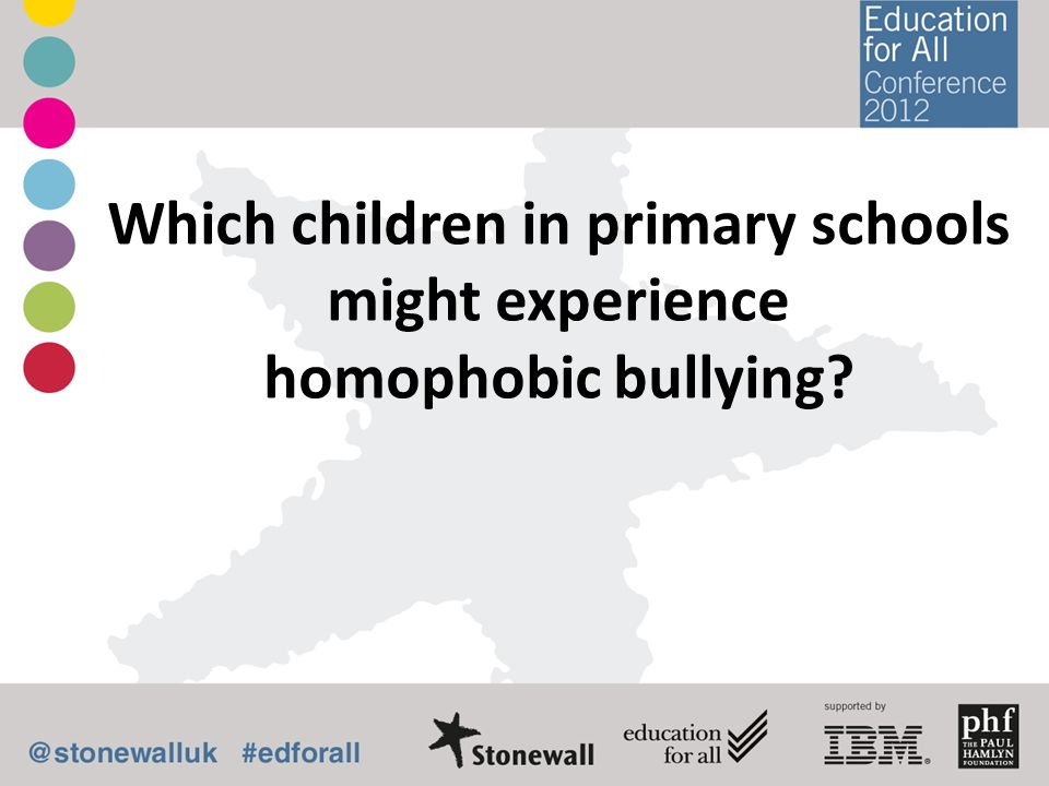 Which children in primary schools might experience homophobic bullying?