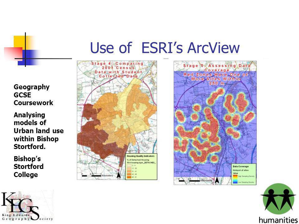 Use of ESRIs ArcView Geography GCSE Coursework Analysing models of Urban land use within Bishop Stortford. Bishops Stortford College