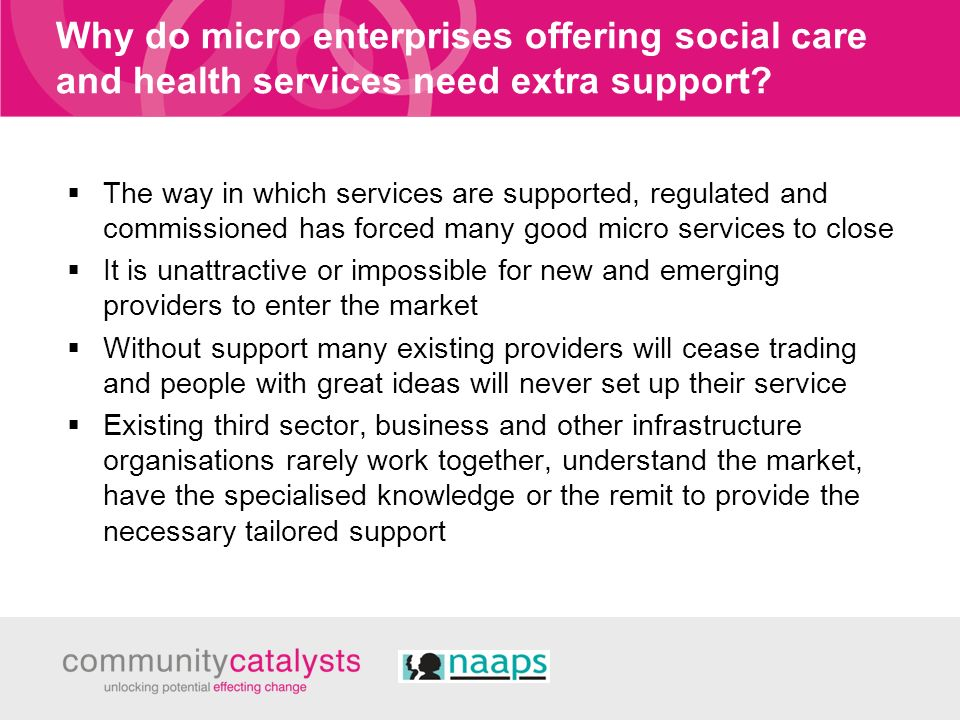 Why do micro enterprises offering social care and health services need extra support? The way in which services are supported, regulated and commissio