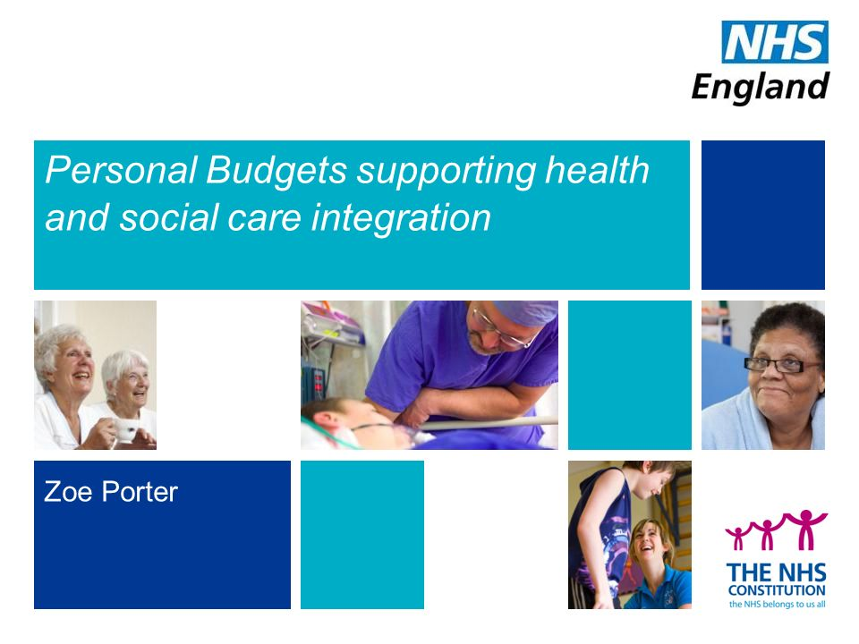 Personal Budgets supporting health and social care integration Zoe Porter