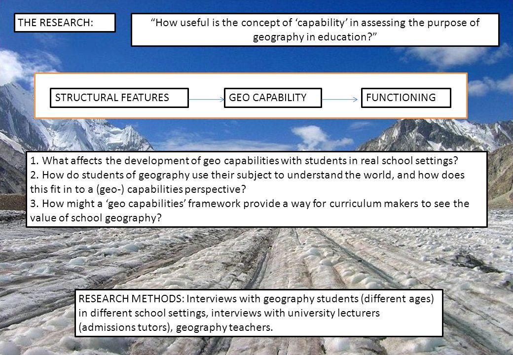 THE RESEARCH:How useful is the concept of capability in assessing the purpose of geography in education.