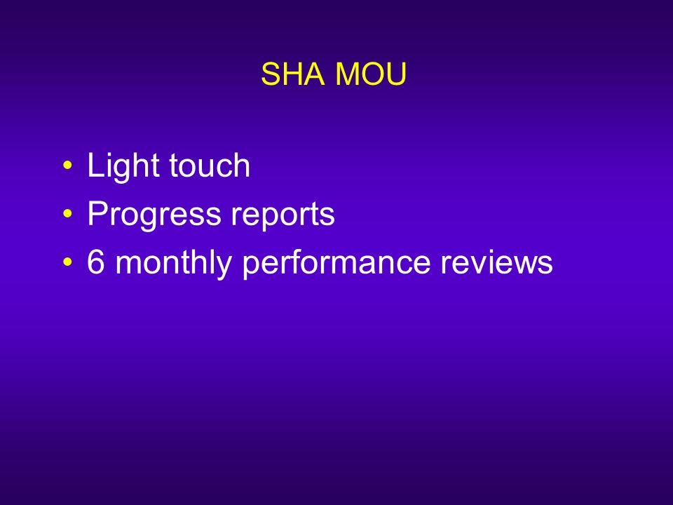 SHA MOU Light touch Progress reports 6 monthly performance reviews