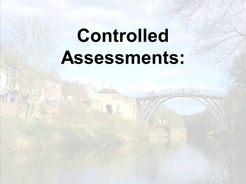 Controlled Assessments: