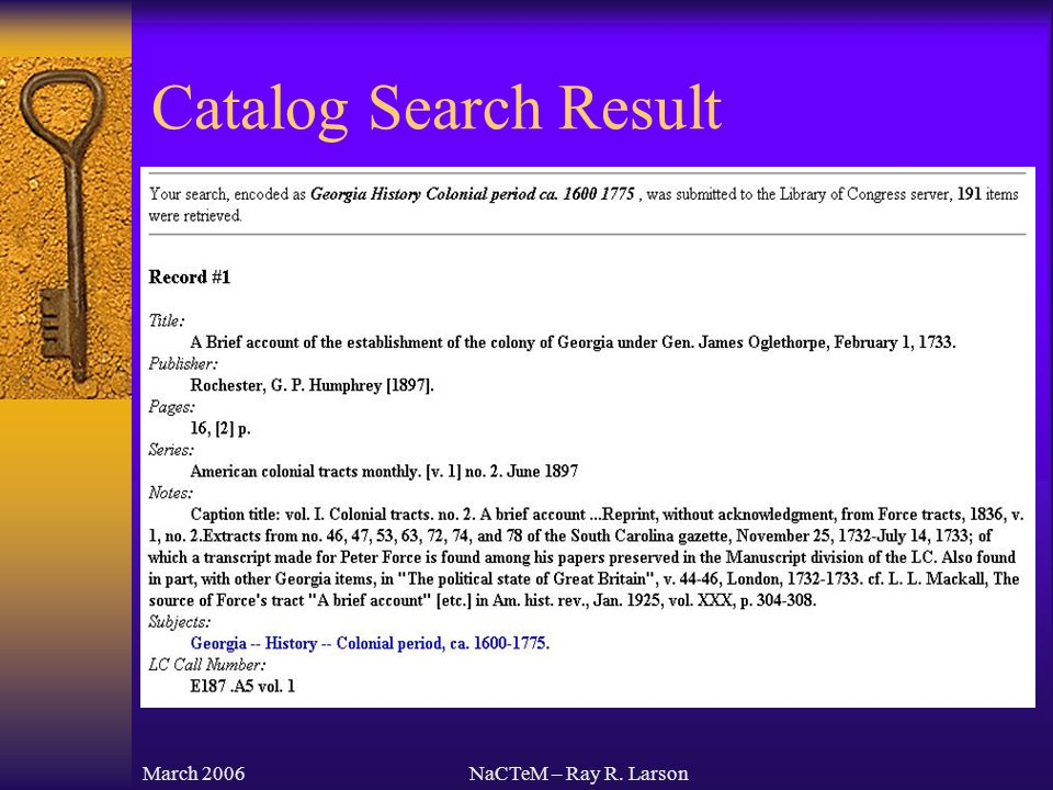 March 2006NaCTeM – Ray R. Larson Catalog Search Result
