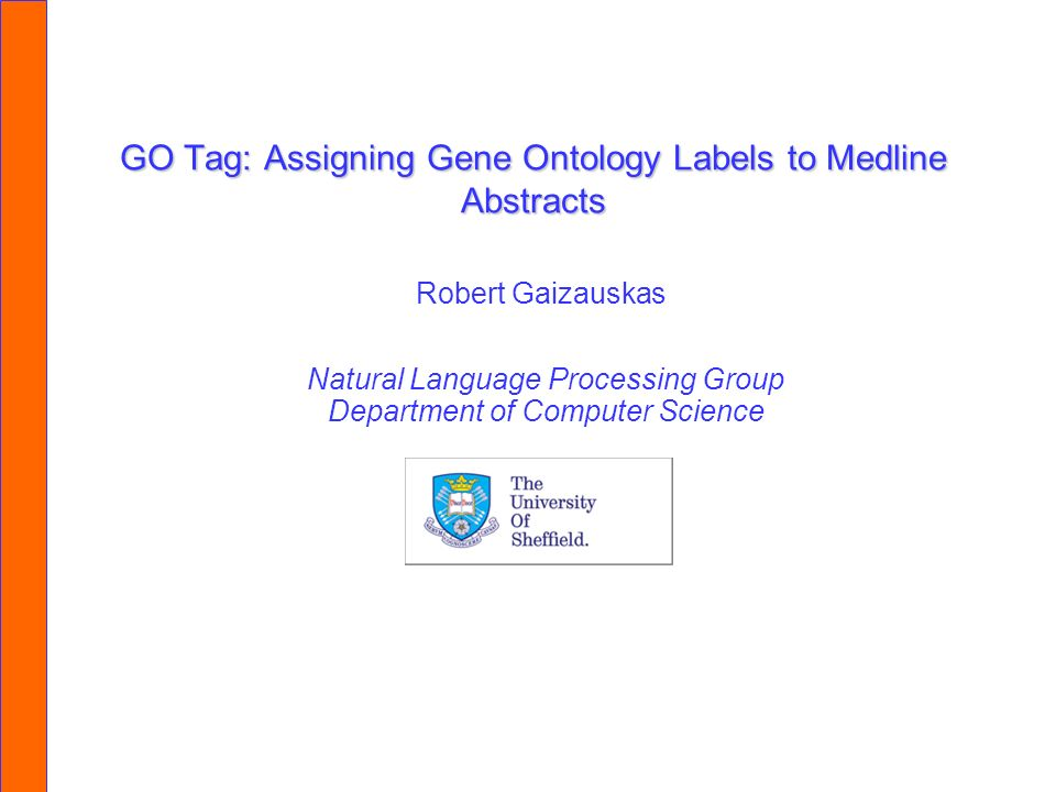 April 21, 2006 NaCTeM Seminar Related Work Go-KDS (Smith & Cleary, 2003) Product of Reel Two Task: assign arbitrary GO terms to PubMed articles Method: Proprietary Weighted Confidence learner (similar to Naïve Bayes), using only words as features trained on gene/protein DBs which use GO codes AND have links to Medline Evaluated on approx.