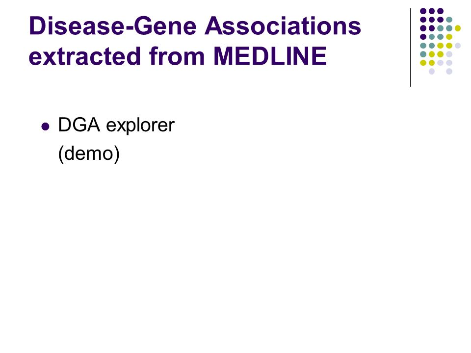 Disease-Gene Associations extracted from MEDLINE DGA explorer (demo)