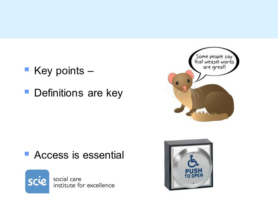 Key points – Definitions are key Access is essential