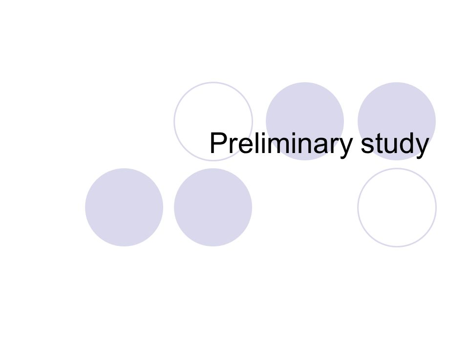 Preliminary study