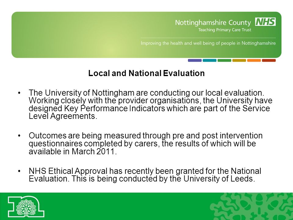 Local and National Evaluation The University of Nottingham are conducting our local evaluation.