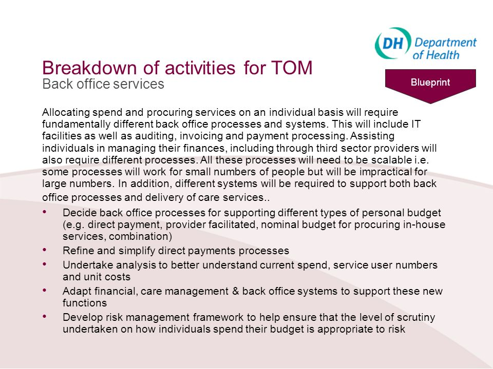 Breakdown of activities for TOM Back office services Allocating spend and procuring services on an individual basis will require fundamentally differe