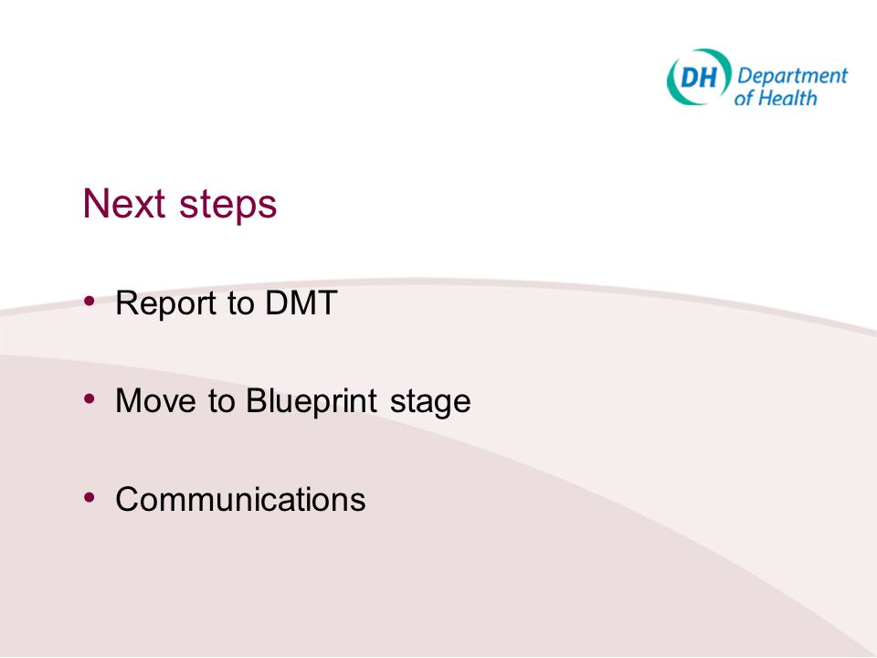 Report to DMT Move to Blueprint stage Communications