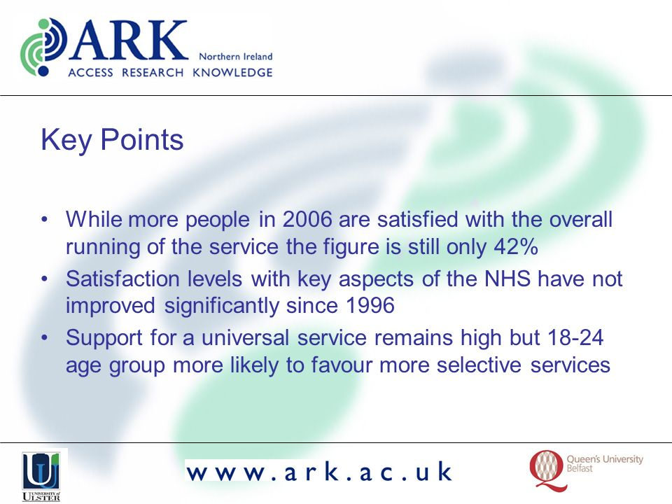 Key Points While more people in 2006 are satisfied with the overall running of the service the figure is still only 42% Satisfaction levels with key a